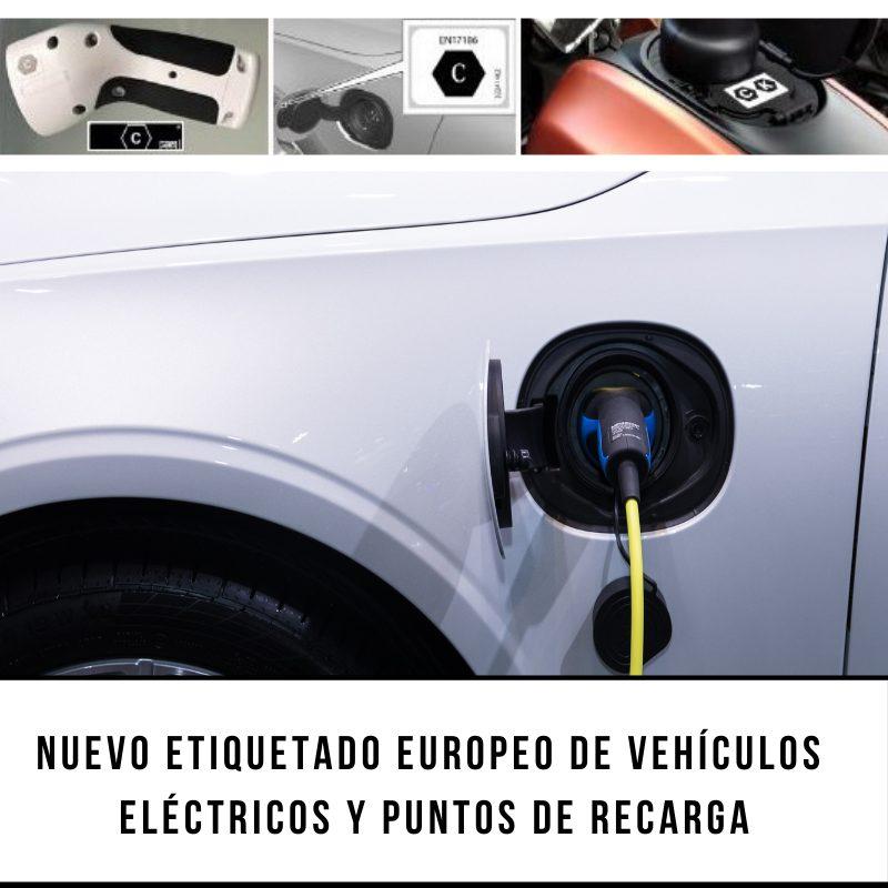 NUEVO ETIQUETADO EUROPEO DE VEHÍCULOS ELÉCTRICOS Y PUNTOS DE RECARGA